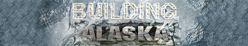 Building Alaska S10E06 Have Saw Will Cut WEB x264-CAFFEiNE