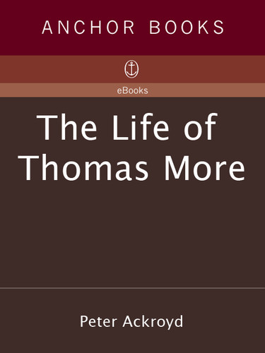 The Life of Thomas More by Peter Ackroyd EPUB