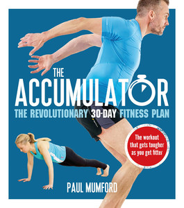 The Accumulator - The Revolutionary 30-Day Fitness Plan