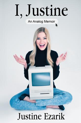 I, Justine  An Analog Memoir by Justine Ezarik