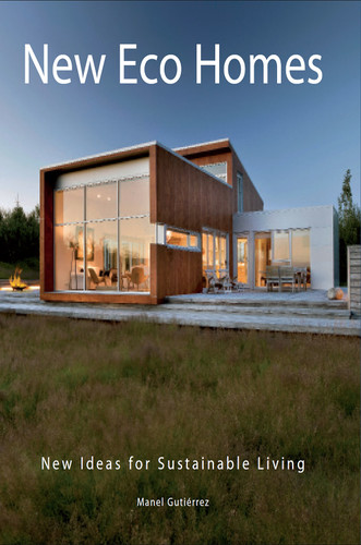 New Eco Homes - New Ideas for Sustainable Living