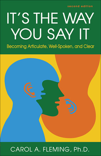 It's the Way You Say It - Becoming Articulate, Well-spoken, and Clear