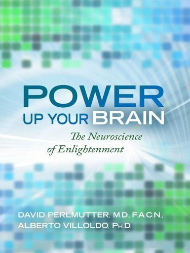 Power Up Your Brain - The Neuroscience of Enlightenment