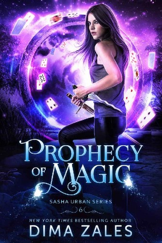 Prophecy of Magic (Sasha Urban Series, n  6) by Dima Zales, Anna Zaires
