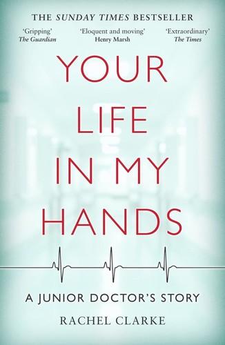 Your Life in My Hands by Rachel Clarke
