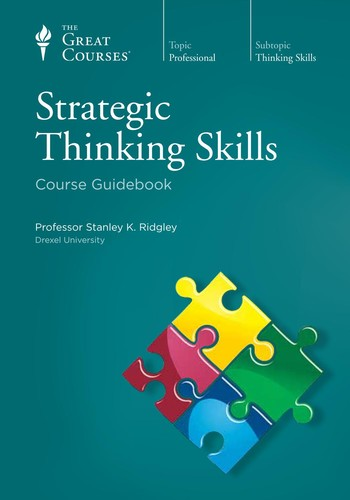 Strategic Thinking Skills by Stanley K  Ridgley PDF