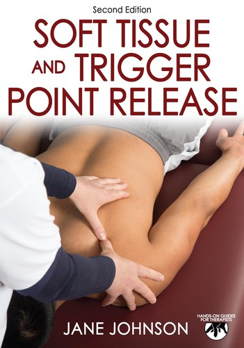 Soft Tissue and Trigger Point Release, Second Edition
