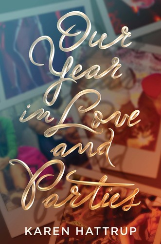 Our Year in Love and Parties by Karen Hattrup
