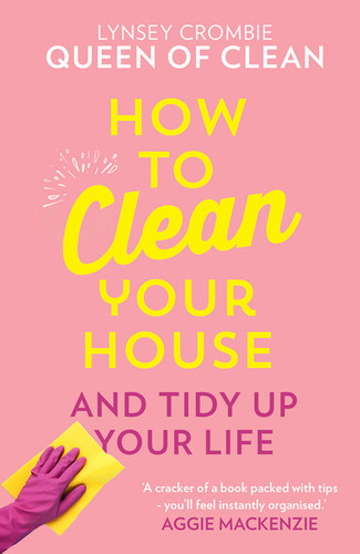 How to Clean Your House and Tidy Up Your Life