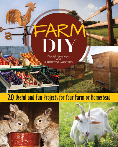 Farm DIY - 20 Useful and Fun Projects for your Farm and Homestead