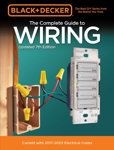 The Complete Guide to Wiring, Updated 7th Edition Current with 2017-2020 Electrical Codes (Black ...