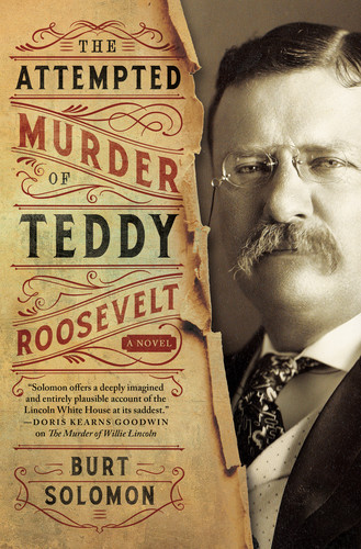 The Attempted Murder of Teddy Roosevelt - Burt Solomon [EN ] [ebook] [ps]