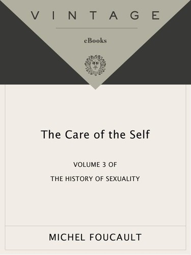 The History of Sexuality, Volume 3 - The Care of the Self