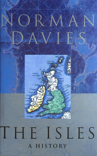 The Isles  A History by Norman Davies