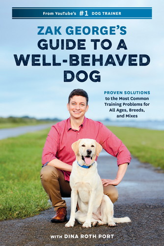 Zak George's Guide to a Well-Behaved Dog by Zak George, Dina Roth Port
