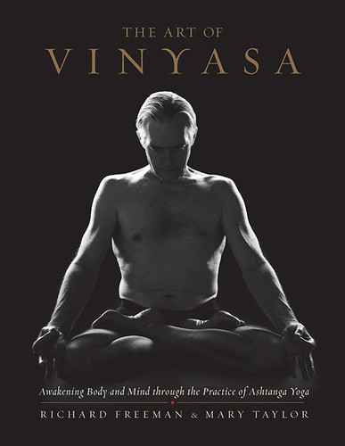 The Art of Vinyasa by Richard Freeman, Mary Taylor