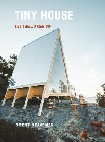 Tiny House - Live Small, Dream Big