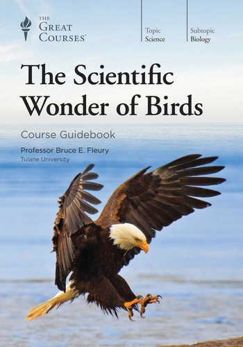 The Scientific Wonder of Birds (The Great Courses)