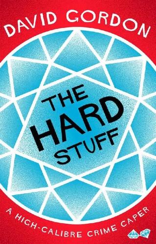 The Hard Stuff by David Gordon