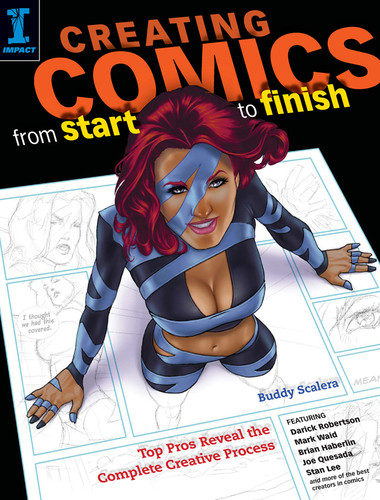 Creating Comics from Start to Finish - Top Pros Reveal the Complete Creative Process