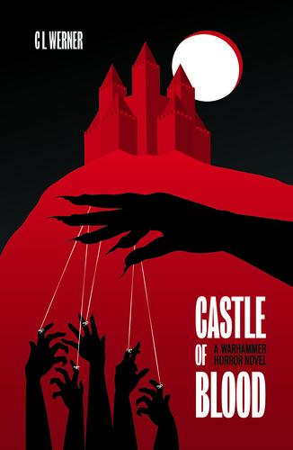 Castle of Blood by C L Werner