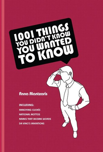 1001 Things You Didn't Know You Wanted to Know crammed with 1,001 tidbits of information in such ...