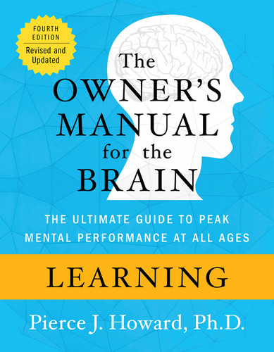 The Owner's Manual for the Brain, 4th Edition - The Ultimate Guide to Peak Mental Performance at ...