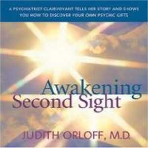 Judith Orloff - Awakening Second Sight