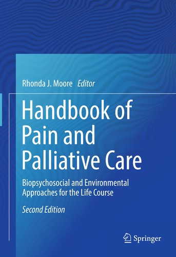 Handbook of Pain and Palliative Care Biopsychosocial and Environmental Approaches for the Life Co...