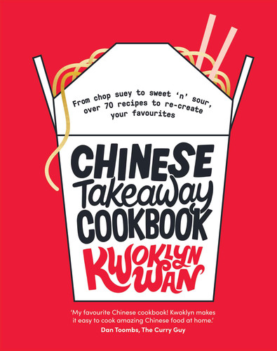 Chinese Takeaway Cookbook - From chop suey to sweet 'n' sour, over 70 recipes
