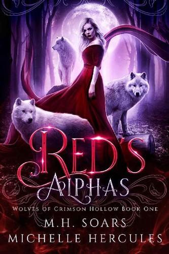 Red's Alphas (Wolves of Crimson Hollow, n  1) by M H  Soars, Michelle Hercules