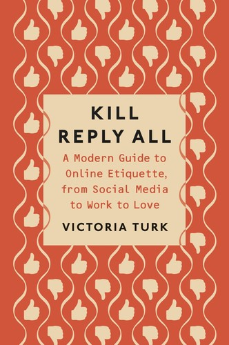 Kill Reply All by Victoria Turk