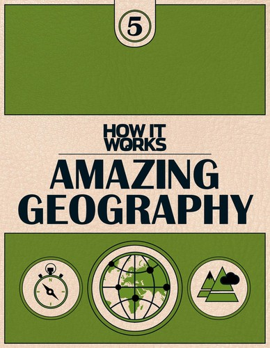 How It Works - Amazing Geography - Book 5