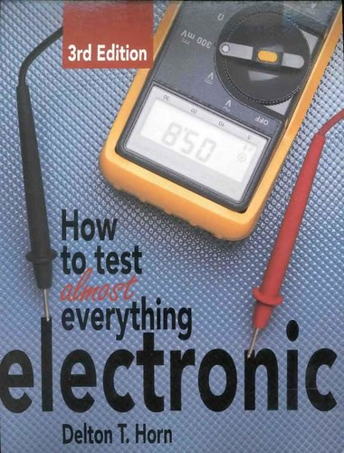 How to Test - Almost Everything Electronic