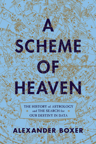 A Scheme of Heaven by Alexander Boxer