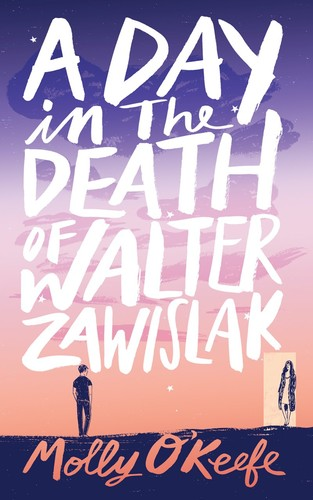 A Day in the Death of Walter Zawislak by Molly O'Keefe