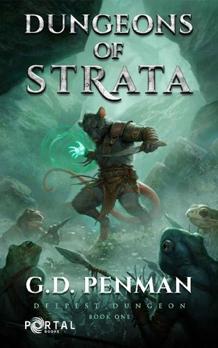 Dungeons of Strata (Deepest Dungeon, n  1) by G  D  Penman