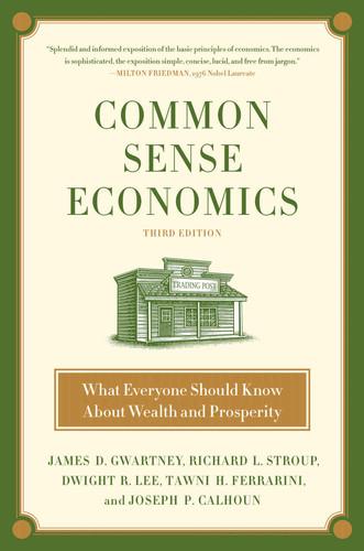 Common Sense Economics by James D  Gwartney