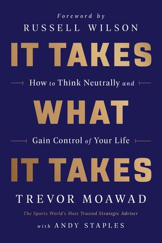 It Takes What It Takes by Trevor Moawad
