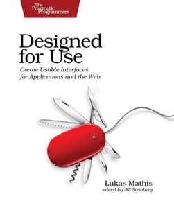 Designed for Use - Create Usable Interfaces for Applications and the Web