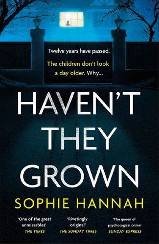 Haven't They Grown by Sophie Hannah