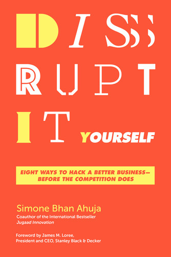 Disrupt-It-Yourself by Simone Bhan Ahuja