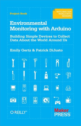 Environmental Monitoring with Arduino - Building Simple Devices to Collect Data