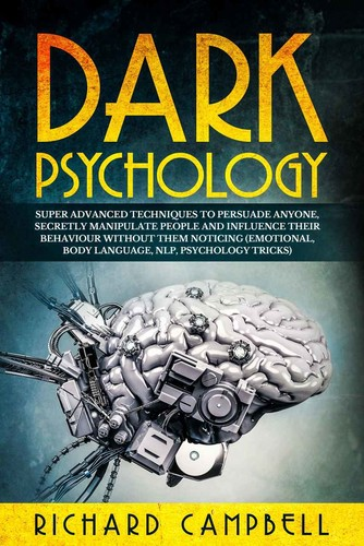 Dark Psychology Super ADVANCED Techniques to PERSUADE ANYONE, Secretly MANIPULATE People and INFL...