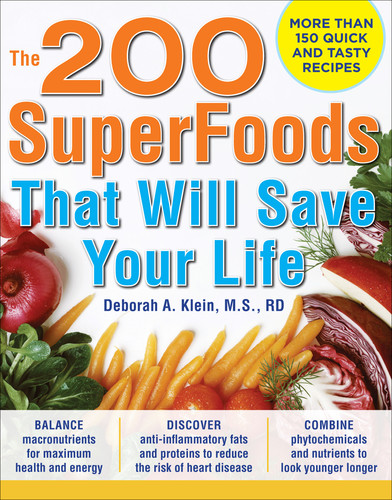 The 200 SuperFoods That Will Save Your Life - A Complete Program to Live Younger, Longer