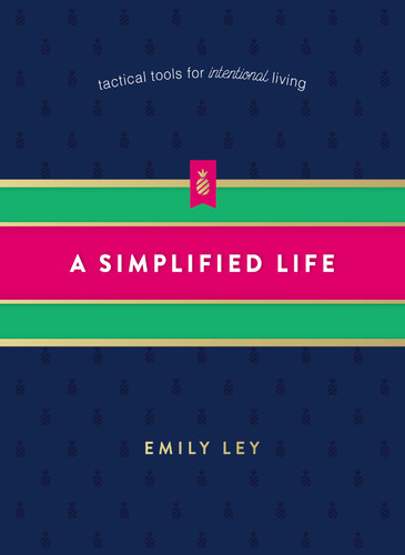 A Simplified Life - Tactical Tools for Intentional Living