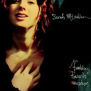 Sarah McLachlan - Fumbling Towards Ecstasy [MP3]