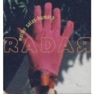 Walter Salas Humara - Radar