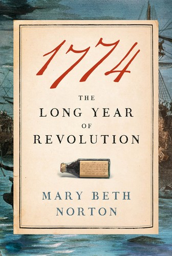 1774  The Long Year of Revolution by Mary Beth Norton