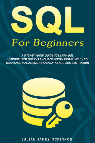 SQL For Beginners A Step-by-Step Guide to Learn SQL